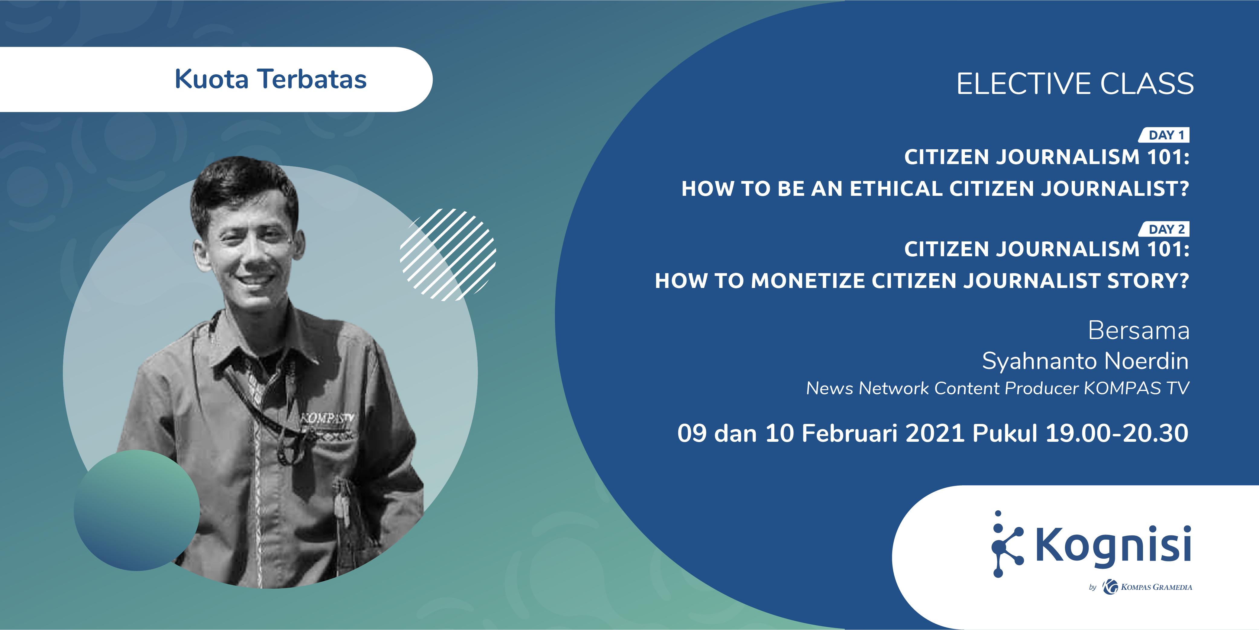 Gambar event Citizen Journalism 101: How to be an Ethical Citizen Journalist? & Citizen Journalism 101: How to Monetize Citizen Journalist Story? dari Kognisi Kompas Gramedia