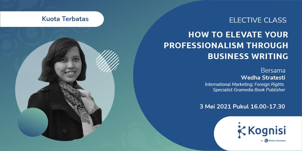 Gambar event How to Elevate Your Professionalism through Business Writing dari Kognisi Kompas Gramedia