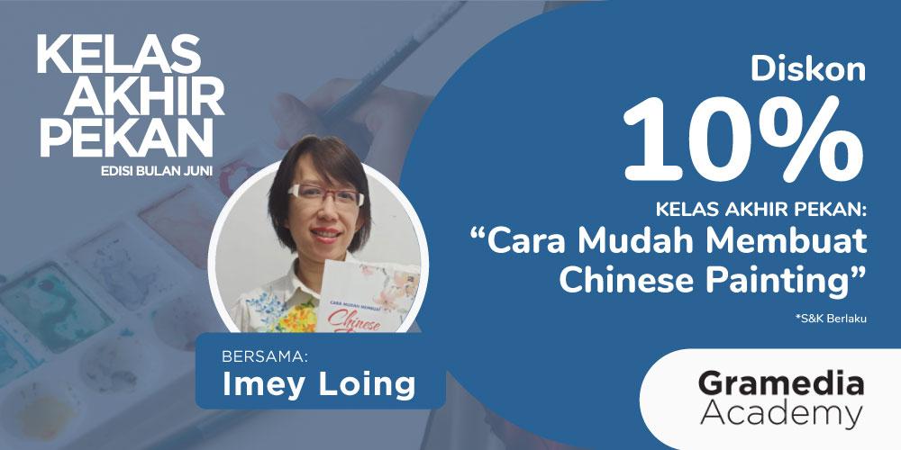 Gambar event Diskon 10% KELAS AKHIR PEKAN : Cara Mudah Membuat Chinese Painting bersama Imey Loing dari Gramedia Academy
