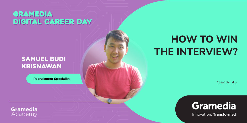 Gambar event How to Win the Interview? Bersama Samuel Budi Krisnawan dari Gramedia Academy